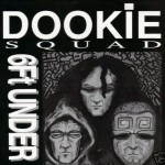 dookie_squad_6ft_under