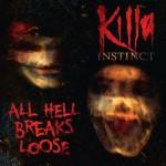 killa_instinct_all_hell_breaks_loose