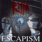 killa_instinct_escapisme