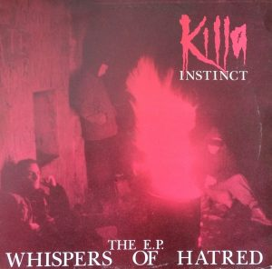 KillaInstinct - Whispers Of Hatred - E.P